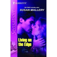 Living on the Edge (Silhouette Intimate Moments) - Mallery, Susan