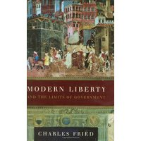 Modern Liberty: And the Limits of Government (Issues of Our Time (Norton Hardcover)) - Fried, Charles