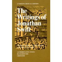 The Writings of Jonathan Swift: Authoritative Texts, Backgrounds, Criticism (Norton Critical Editions)