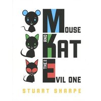 Mouse and Kat and the Evil One - Sharpe, Stuart