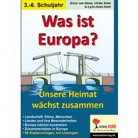 Was ist Europa?: Unsere Heimat wächst zusammen - Heiss, Erich van
