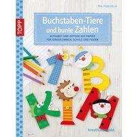 Buchstaben-Tiere und bunte Zahlen: Alphabet und Ziffern aus Papier für Kinderzimmer, Schule und Feste - Pia Pedevilla