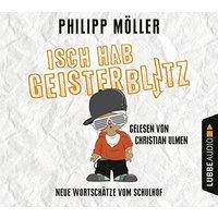 Isch hab Geisterblitz: Neue Wortschätze vom Schulhof - Philipp Möller