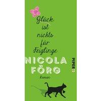 Glück ist nichts für Feiglinge - Nicola Förg