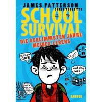 School Survival - Die schlimmsten Jahre meines Lebens - Patterson, James