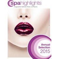 spa highlights Annual Selection 2015: Ausgewählte Wellness-Hotels und Resorts