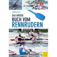 Das große Buch vom Rennrudern - Wolfgang Fritsch