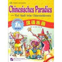 Chinesisches Paradies - Viel Spass beim Chinesischlernen: Chinesisches Paradies Lehrbuch 1A (+CD) - Fuhua Liu