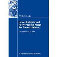Bank-Strategien und Poolverträge in Krisen der Firmenschuldner: Eine empirische Analyse - Yeliz Dinibütünoglu