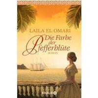 Die Farbe der Pfefferblüte: Roman (Knaur TB) - El Omari, Laila