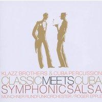 Klazz Brothers & Cuba Percussion - Classic Meets Cuba-Symphonic Salsa