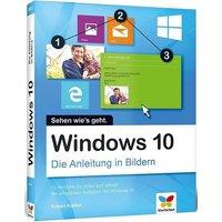 Windows 10: Die Anleitung in Bildern. Bild für Bild Windows 10 kennenlernen. Komplett in Farbe. Auch für Senioren. - Klaßen, Robert