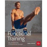 Functional Training: Das revolutionäre 5-Dimensionen-Konzept - Gärtner, Daniel