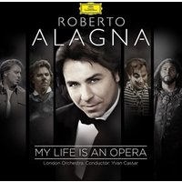 Alagna,Roberto - My Life Is An Opera