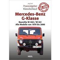 Mercedes-Benz G-Klasse: Praxisratgeber Klassikerkauf Baureihe W 460 - Alle Modelle von 1979 bis 1989 - Jörg Sand