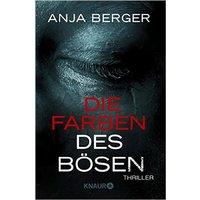 Die Farben des Bösen - Anja Berger