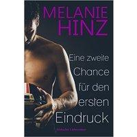 Eine zweite Chance für den ersten Eindruck - Melanie Hinz