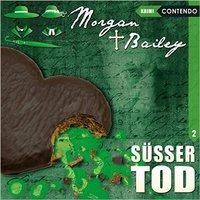 Morgan & Bailey: Folge 2 - Süßer Tod - Markus Topf