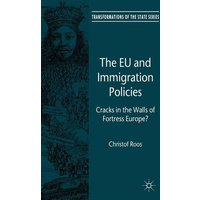 The EU and Immigration Policies. Cracks in the Walls of Fortress Europe? - C. Roos [Gebundene Ausgabe]