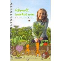 Überall wächst was: Das Handbuch für kleine Bio-Gärtner - Ralf Lilienthal [Spiralbindung]