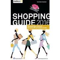 SHOPPING GUIDE 2016 - Die besten 700 Lifestyle Shops, Beauty Adressen & Spa-Hotels in Österreich - Irmie Schüch-Schamburek [Taschenbuch]