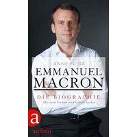 Emmanuel Macron. Die Biographie - Anne Fulda [Gebundene Ausgabe]