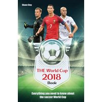 THE World Cup Book 2018. Everything You Need to Know About the Soccer World Cup - Shane Stay  [Taschenbuch]