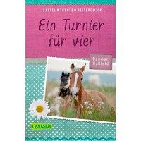 Sattel, Trense, Reiterglück 1: Ein Turnier für vier - Dagmar Hoßfeld  [Taschenbuch]