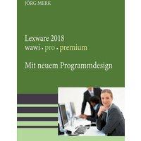 Lexware 2018 warenwirtschaft pro premium. Mit neuer Programmoberfläche - Jörg Merk  [Taschenbuch]