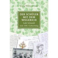 Der Schüler mit dem Wegerich. Loki Schmidt zum 100. Geburtstag [Gebundene Ausgabe]