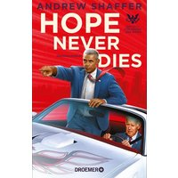 Hope Never Dies. Ein Fall für Obama und Biden. Kriminalroman - Andrew Shaffer  [Taschenbuch]