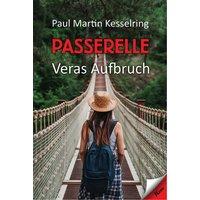 Passerelle. Veras Aufbruch - Paul Martin Kesselring  [Taschenbuch]