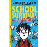 School Survival - Die schlimmsten Jahre meines Lebens - James Patterson & Chris Tebbetts [Taschenbuch]