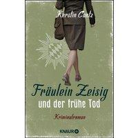 Fräulein Zeisig und der frühe Tod - Kerstin Cantz [Taschenbuch]