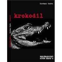 krokodil. MAINhattan Krimi Band 6 - Dietmar Cuntz  [Taschenbuch]