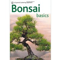 Bonsai Basics - Comprehensive Growing Guide for Bonsai Trees - Just 5.99