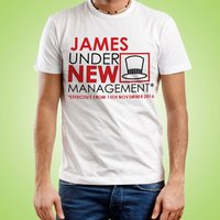 Personalised Under New Management Mens Tshirt - Forever Bespoke Gifts