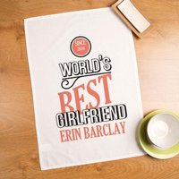 Worlds Best Girlfriend Personalised Printed Tea Towel - Valentines Day Gifts