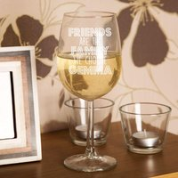 Friends Are The Family We Choose Wine Glass - 90th Birthday Gifts