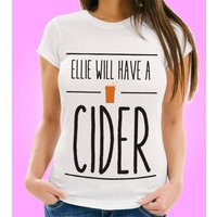 Personalised Will Have a Cider Womens Tee - Cider Gifts