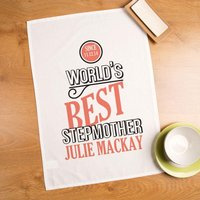 Customised Worlds Best Stepmother Tea Towel - Forever Bespoke Gifts