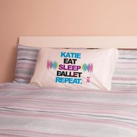 Personalised Eat Sleep Ballet Repeat Pillowcase - 16th Birthday Gifts