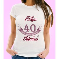 Personalised 40 and Fabulous Womens T-Shirt - 40th Birthday Gifts