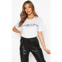Womens Maybe Later Slogan T-Shirt - white - S, White