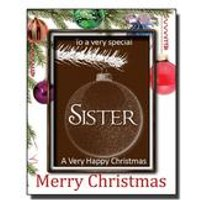 Christmas Chocolate Bauble Card with Name: Sister