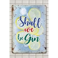 Shall We Be Gin Metal Sign Small