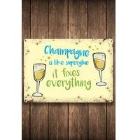 Metal Sign - Champagne Is Like Superglue - It Fixes Everything!