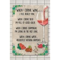 When I Drink I Feel Really Fine Sign Small