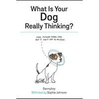 What Is Your Dog Really Thinking - Book