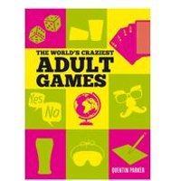 The Worlds Craziest Adult Games - Book